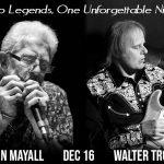 Walter Trout & John Mayall Dec 16